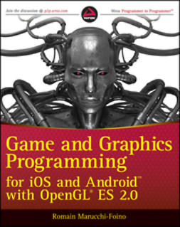Marucchi-Foino, Romain - Game and Graphics Programming for iOS and Android with OpenGL ES 2.0, ebook