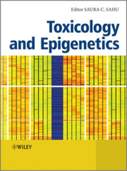 Sahu, Saura C. - Toxicology and Epigenetics, e-kirja
