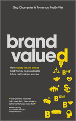 Champniss, Guy - Brand Valued: How socially valued brands hold the key to a sustainable future and business success, e-kirja