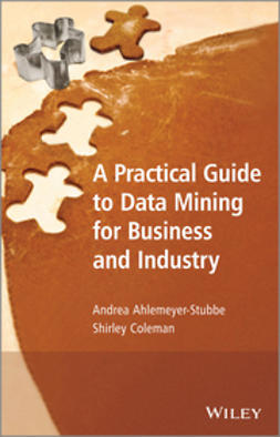 Ahlemeyer-Stubbe, Andrea - A Practical Guide to Data Mining for Business and Industry, ebook