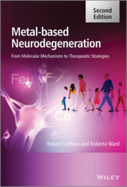 Crichton, Robert - Metal-Based Neurodegeneration: From Molecular Mechanisms to Therapeutic Strategies, ebook