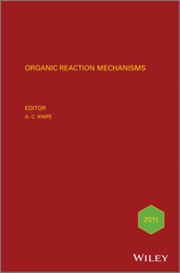 Knipe, A. C. - Organic Reaction Mechanisms, 2011, ebook
