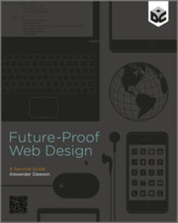 Dawson, Alexander - Future-Proof Web Design, ebook