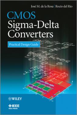 Rosa, Jos? M. de la - CMOS Sigma-Delta Converters: Practical Design Guide, e-kirja