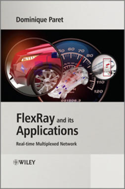 Paret, Dominique - FlexRay and its Applications: Real Time Multiplexed Network, ebook