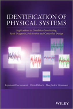 Diduch, Chris - Identification of Physical Systems: Applications to Condition Monitoring, Fault Diagnosis, Soft Sensor and Controller Design, ebook