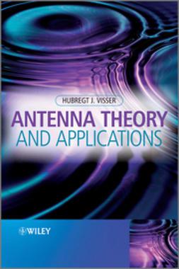 Visser, Hubregt J. - Antenna Theory and Applications, e-kirja