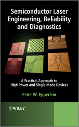 Epperlein, Peter W. - Semiconductor Laser Engineering, Reliability and Diagnostics: A Practical Approach to High Power and Single Mode Devices, ebook
