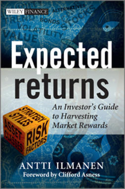 Ilmanen, Antti - Expected Returns: An Investor's Guide to Harvesting Market Rewards, e-kirja