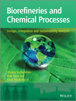 Hernandez, Elias Martinez - Biorefineries and Chemical Processes: Design, Integration and Sustainability Analysis, ebook