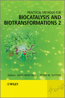 Whittall, John - Practical Methods for Biocatalysis and Biotransformations 2, ebook