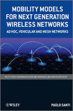 Santi, Paolo - Mobility Models for Next Generation Wireless Networks: Ad Hoc, Vehicular and Mesh Networks, ebook