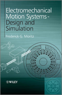 Moritz, Frederick G. - Electromechanical Motion Systems: Design and Simulation, ebook