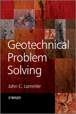 Lommler, John C. - Geotechnical Problem Solving, ebook