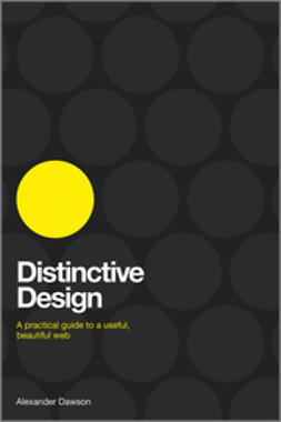 Dawson, Alexander - Distinctive Design: A Practical Guide to a Useful, Beautiful Web, ebook
