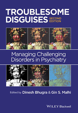Bhugra, Dinesh - Troublesome Disguises: Managing Challenging Disorders in Psychiatry, e-bok
