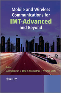 Osseiran, Afif - Mobile and Wireless Communications for IMT-Advanced and Beyond, ebook