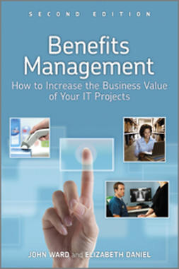 Ward, John - Benefits Management: How to Increase the Business Value of Your IT Projects, e-kirja