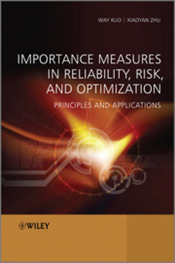 Kuo, Way - Importance Measures in Reliability, Risk, and Optimization: Principles and Applications, e-bok