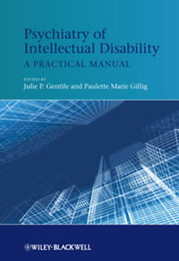 Gentile, Julie P. - Psychiatry of Intellectual Disability: A Practical Manual, ebook