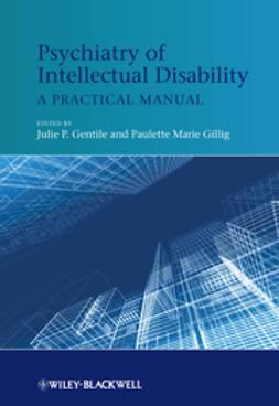 Gentile, Julie P. - Psychiatry of Intellectual Disability: A Practical Manual, e-kirja