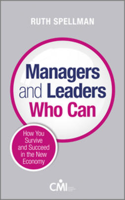 Spellman, Ruth - Managers and Leaders Who Can: How you survive and succeed in the new economy, ebook