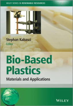 Kabasci, Stephan - Bio-Based Plastics: Materials and Applications, e-bok