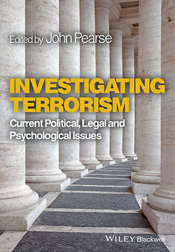 Pearse, John - Investigating Terrorism: Current Political, Legal and Psychological Issues, ebook
