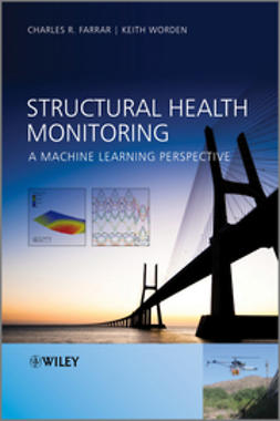 Farrar, Charles R. - Structural Health Monitoring: A Machine Learning Perspective, e-bok