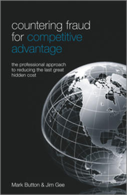Button, Mark - Countering Fraud for Competitive Advantage: The Professional Approach to Reducing the Last Great Hidden Cost, e-bok