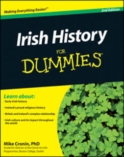 Cronin, Mike - Irish History For Dummies<sup>&#174;</sup>, e-bok