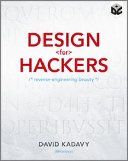 Kadavy, David - Design for Hackers: Reverse Engineering Beauty, ebook