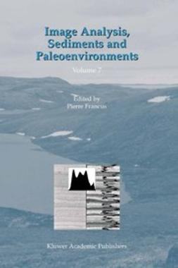 Francus, Pierre - Image Analysis, Sediments and Paleoenvironments, ebook