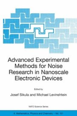 Levinshtein, Michael - Advanced Experimental Methods For Noise Research in Nanoscale Electronic Devices, ebook