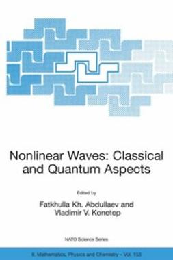 Abdullaev, Fatkhulla Kh. - Nonlinear Waves: Classical and Quantum Aspects, e-bok