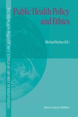 Boylan, Michael - Public Health Policy and Ethics, ebook