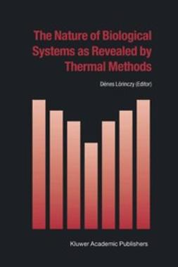 Lörinczy, Dénes - The Nature of Biological Systems as Revealed by Thermal Methods, e-kirja