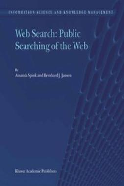 Jansen, Bernhard J. - Web Search: Public Searching of the Web, ebook