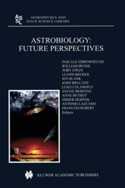 Becker, Luann - Astrobiology: Future Perspectives, ebook