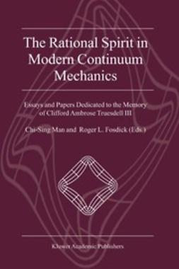Fosdick, Roger L. - The Rational Spirit in Modern Continuum Mechanics, ebook