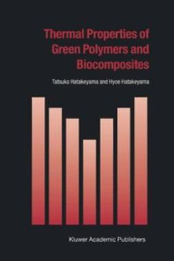 Hatakeyama, Hyoe - Thermal Properties of Green Polymers and Biocomposites, ebook