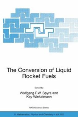 Spyra, Wolfgang P. W. - The Conversion of Liquid Rocket Fuels, ebook