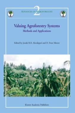 Alavalapati, Janaki R. R. - Valuing Agroforestry Systems, ebook