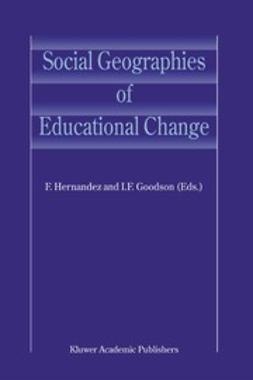 Goodson, I. F. - Social Geographies of Educational Change, ebook