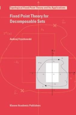 - Fixed Point Theory for Decomposable Sets, ebook