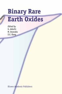 Adachi, G. - Binary Rare Earth Oxides, ebook