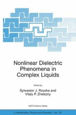 Rzoska, Sylwester J. - Nonlinear Dielectric Phenomena in Complex Liquids, ebook