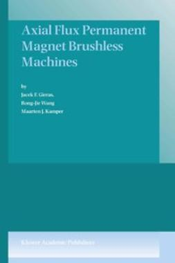 Gieras, Jacek F. - Axial Flux Permanent Magnet Brushless Machines, ebook