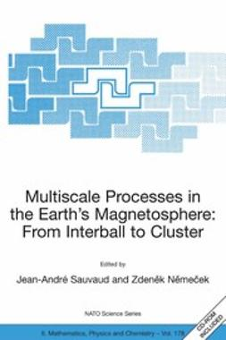 Němeček, Zdeněk - Multiscale Processes in the Earth's Magnetosphere: From Interball to Cluster, e-bok