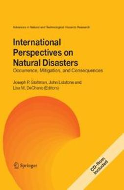 Dechano, Lisa M. - International Perspectives on Natural Disasters: Occurrence, Mitigation, and Consequences, e-bok